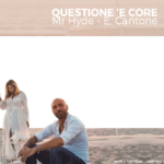 "Emiliana Cantone ft Mr Hyde ""Questione e' core"""